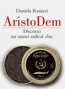 Daniela Ranieri, AristoDem, discorso sui nuovi radical chic